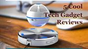 5 Cool  Tech Gadget Reviews