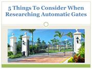 5 Things To Consider When Researching Automatic Gates