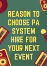 Reason to Choose PA system Hire for Your Next Event