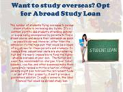 Want to study overseas Opt for Abroad Study Loan