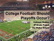 College Football: Should Playoffs Occur?
