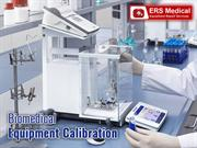 Biomedical Equipment Calibration- Service to ensure efficiency!