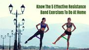 5 resistance band exercises to do at home