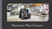 Warehouse Floor Cleaners Flourish Business, Prosperity