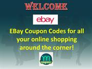 EBay Coupon Codes for all your online shopping around the corner!