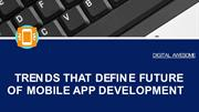 TRENDS THAT DEFINE  FUTURE  OF MOBILE APP DEVELOPMENT