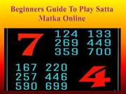 Beginners Guide To Play Satta Matka Online