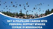 Get a Fulfilling Career With Personal support Worker Course In Mississ