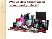 Why would a business need promotional products ppt