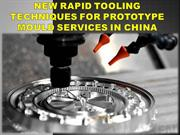 New Rapid Tooling Techniques For Prototype Mould Services In China