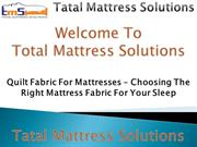 Quilt Fabric For Mattresses – Choosing The Right Mattress Fabric For Y