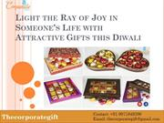 Light the Ray of Joy in Someone's Life with Attractive Gifts this Diwa