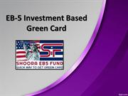 EB-5 Investment Based Green Card, Immigrant Investor Visa – Shoora EB5