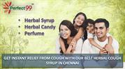 GET INSTANT RELIEF FROM COUGH WITH OUR BEST HERBAL COUGH SYRUP IN CHEN
