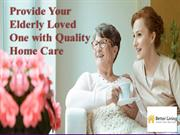 Provide Your Elderly Loved One with Quality Home Care