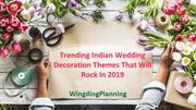 Trending Indian Wedding Decoration Themes That Will Rock In 2019