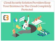 Cloud Security Solution Providers Keep Your Existence In