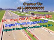 Industrial plot at reliance met +91-9650389757