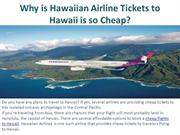 Why is Hawaiian Airlines Tickets to Hawaii is so Cheap?