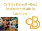 Best Cafe in Lucknow for Couple