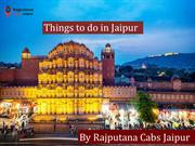 Things to-do-in-jaipur-by Rajputana Cabs Jaipur