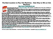 The Best Location to Play Slot Machines - Best Way