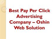 Best Pay Per Click Advertising Company – Oshin Web Solution