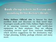 Book cheap tickets to Fresno on availing Delta Airlines Deals