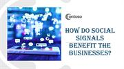 How Do Social Signals Benefit The Businesses