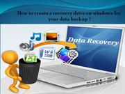 How to create a recovery drive on windows for your data backup?
