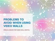 Video Wall Rental: Problems to Avoid When Using Video Walls