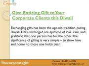 Give Enticing Gift to Your Corporate Clients this Diwali