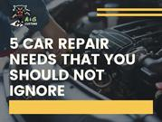 5 Car Repair Needs That You Should Not Ignore