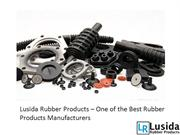 Lusida Rubber Products – One of the Best Rubber Products Manufacturers
