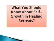 What You Should Know About Self-Growth In Healing Retreats