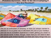Primitive Survivors - How To Go On A Camping If You Are Disabled