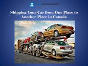 Shipping Your Car from One Place to Another Place in Canada