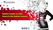 Fashion Careers in India - Future in the fashion Industry