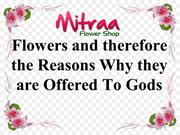 Flowers and therefore the Reasons Why they are Offered To Gods