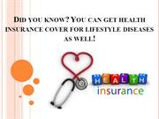 Did you know You can get health insurance cover for lifestyle diseases