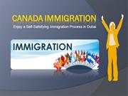 Canada Immigration; Enjoy Self-Satisfying Immigration Process in Dubai