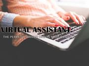 Virtual Assistant THE PERKS OF HAVING ONE IN YOUR BUSINESS
