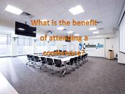 What is the benefit of attending a conference