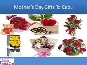 Mother's Day Gifts To Cebu
