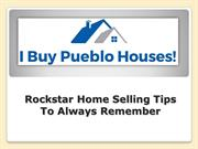 Rockstar Home Selling Tips To Always Remember
