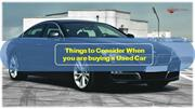 Things to Consider When you are buying a Used Car