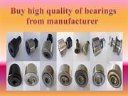 Buy high quality of bearings from manufacturer