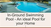 In-Ground Swimming Pool - An ideal Pool for your Home