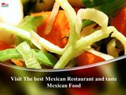 Visit The best Mexican Restaurant and taste Mexican Food