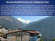 Discover Beautiful Scenery by Trekking the Peak